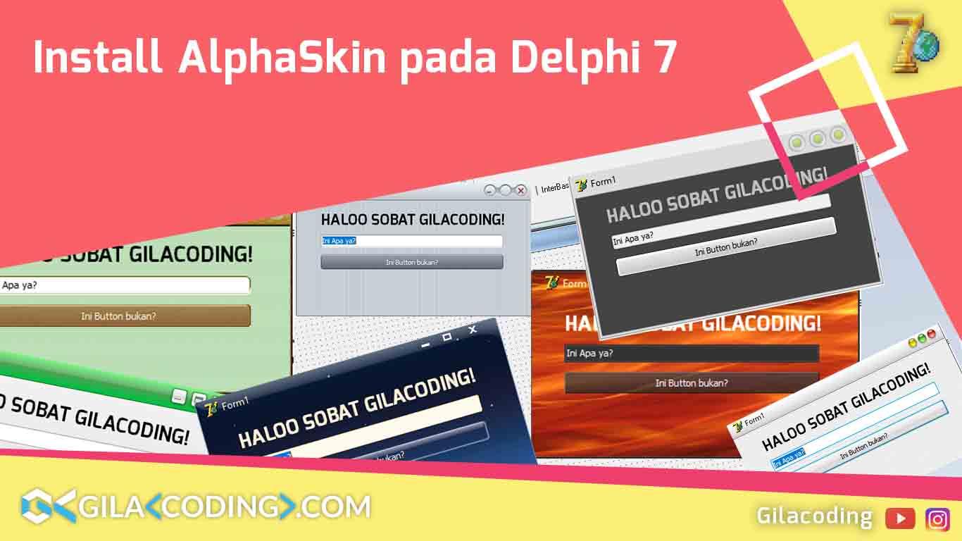 Cara Install Tema atau Skin untuk Form Delphi 7 dengan Alpha Skin