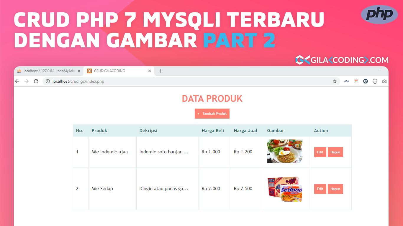 Contoh CRUD PHP 7 MySQLi Terbaru dengan upload Gambar Part 2