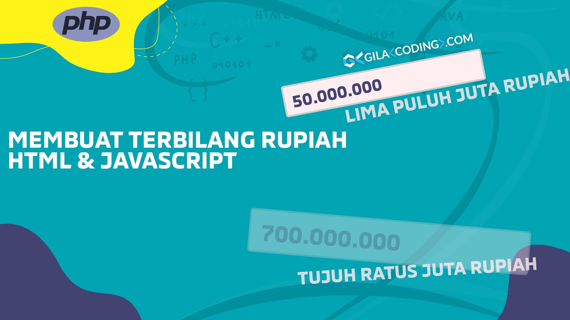 Cara Membuat Rupiah dan Terbilang Bisa digunakan untuk PHP & HTML